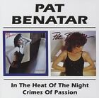 PAT BENATAR - IN THE HEAT OF THE NIGHT/CRIMES OF PASSION  CD NEW+