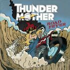 THUNDERMOTHER - ROAD FEVER  CD NEW+