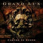 GRAND LUX - CARVED IN STONE   CD NEW+