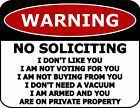 Warning No Soliciting I Dont Like You I Am Not Voting For You I  Sign sp1008