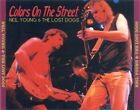 Neil Young & The Lost Dogs ~ COLORS ON THE STREET