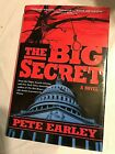 THE BIG SECRET Pete Earley 2004 First Edition 1st Printing Crime Mystery