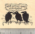 Murder of Crows Rubber Stamp Three Raven Birds on a Fence M22716 WM