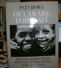 Delaware Portrait by Pat Crowe 1989 Hardcover 1st Edition Signed by Author