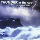 Phil Vincent-Thunder in the East CD NEW