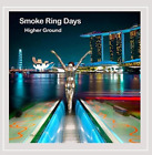 Smoke Ring Days-Higher Ground CD NEW