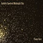 Tony Gee-Golden Spotted Midnight Sky CD NEW
