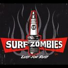 Surf Zombies-Lust for Rust CD NEW