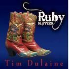 Tim Dulaine-Ruby Slippers CD NEW