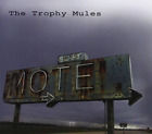 The Trophy Mules-Sorry Motel CD NEW