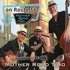 Mother Road Trio on Route 66 CD NEW