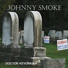 Johnny Smoke-Doctor Kevorkian (CD-RP) CD NEW