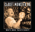 Closet Monster 96-What`s Inside Trixie`s Closet? CD NEW