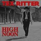 RITTER,TEX-HIGH NOON CDBL NEW