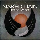 Naked Rain-Third Wind CD NEW