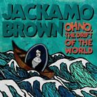JACKAMO BROWN - OH NO.THE DRIFT OF THE WORLD   CD NEW+