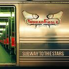 SPREAD EAGLE - SUBWAY TO THE STARS   CD NEW+