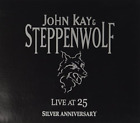 JOHN KAY AND STEPPENWOLF-LIVE AT 25 (SILVER ANNIVERSARY) CD NEW