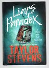 Taylor Stevens LIARS PARADOX 1st printing hardcover SIGNED DATED LOCATED Fine