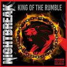 NIGHTBREAK-KING OF THE RUMBLE CD NEW