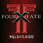 FOUR BY FATE - RELENTLESS   CD NEW+