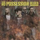 NO POSSESSION BLUES