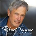 ROBERT TEPPER - BETTER THAN THE REST   CD NEU+