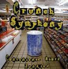 Convenience Store Junkies by Crunch Symphony (1995, Liquid Lizard Records, Inc)