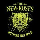 THE NEW ROSES - NOTHING BUT WILD   CD NEW+