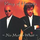 King of Hearts-No Matter What CD NEW