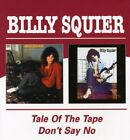 Billy Squier ‎– The Tale Of The Tape / Don't Say No CD
