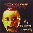 CYCLONE TEMPLE-MY FRIEND LONELY CD NEW