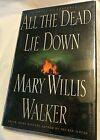 Mary Willis Walker ALL THE DEAD LIE DOWN 1998 First Edition 1st Printing Crime