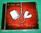 THE BLOODY HOLLIES: Who To Trust, Who To Kill, Who To Love - Alive CD 2007