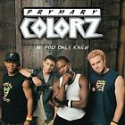 Prymary Colorz - If You Only Knew ** Free Shipping**