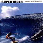 Super Rider - Everything So Right ** Free Shipping**
