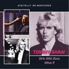 Tommy Shaw-Girls With Guns/What If CD NEW