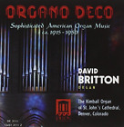 Organo Deco 1915 - 1950 (Britton) CD NEW