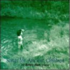 Sise, Betsy-Songs for Ancient Children CD NEW
