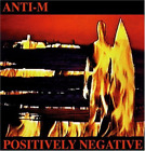 Anti-M-Positively Negative (Remastered-bonus Trax-w/guest Ronnie Montrose CD NEW