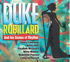 `Robillard, Duke`-`Robillard, Duke - Duke Robillard And His Dames Of Rhyt CD NEW