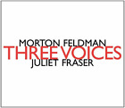 FELDMAN / FRASER-MORTON FELDMAN: THREE VOICES CD NEW