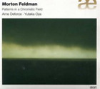 Morton Feldman: Patterns in a Chromatic Field CD NEW