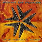 POINT OF POWER - It's About Time - CD
