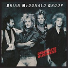 Brian Mcdonald Group-Desperate Business CD NEW