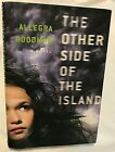 Allegra Goodman THE OTHER SIDE OF THE ISLAND First Edition 1st Printing Sci Fi