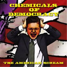 Chemicals of Democracy-The American Scream CD NEW