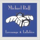 MICHAEL RUFF Lovesongs & Lullabies RARE OUT OF PRINT CD