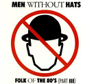 Men Without Hats - Folk Of The 80'S 3 CD NEW
