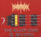 Mortification - The Silver Cord Is Severed/10 Years Live Notdead CD NEW